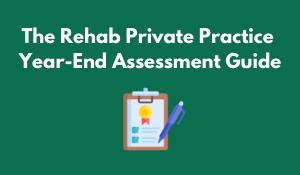 Rehab Practice Assessment Guide